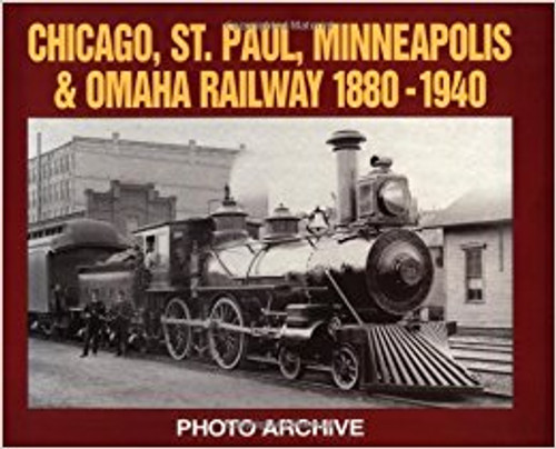 Chicago, St. Paul, Minneapolis & Omaha Railway Photo Archive Book