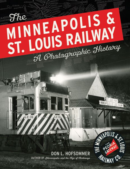 The Minneapolis & St. Louis Railway: A Photographic History Book