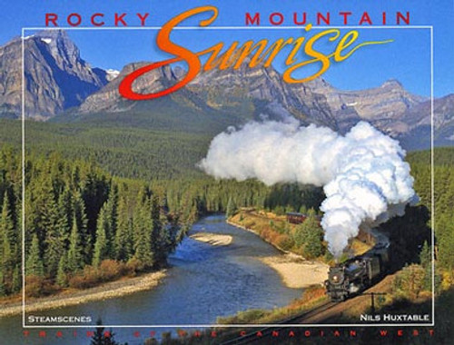 Rocky Mountain Sunrise: Trains of the Canadian West Book