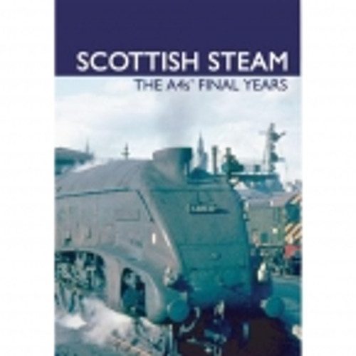 Scottish Steam: The A4's Final Years DVD