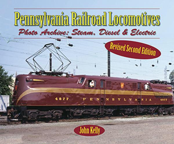 Pennsylvania Railroad Locomotives: Photo Archive Steam, Diesel & Electric,  Rev  2nd Ed
