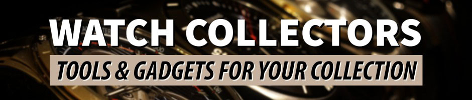 tools-for-watch-collection-and-supply-for-watch-collectors.jpg