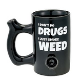 I DON'T DO DRUGS, I JUST SMOKE WEED MUG