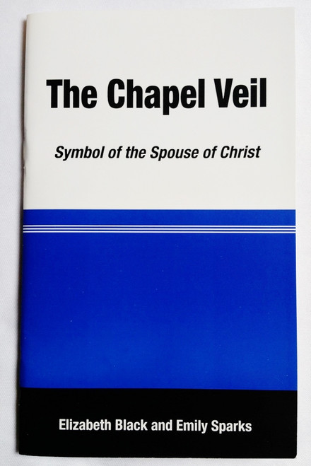 AS IS: Second Quality Copies of The Chapel Veil: Symbol of the Spouse of Christ (Booklet)