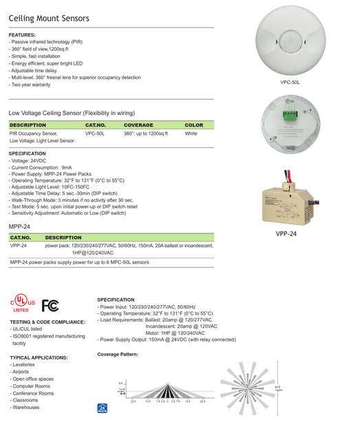VPC-50L Commercial Grade 24VDC Low Voltage Ceiling Mount PIR Occupancy Sensor that turning lights ON/OFF based on occupancy and ambient light levels. The light level feature keeps lights from turning on if the ambient light level is sufficient
