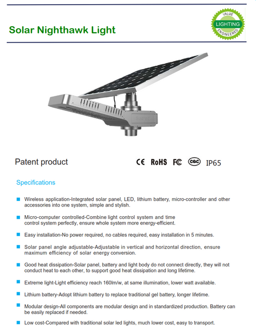 Solar Nighthawk-Wireless  application-Integrated  solar  panel,  LED,  lithium  battery,  micro-controller  and  other accessories into one system, simple and stylish.