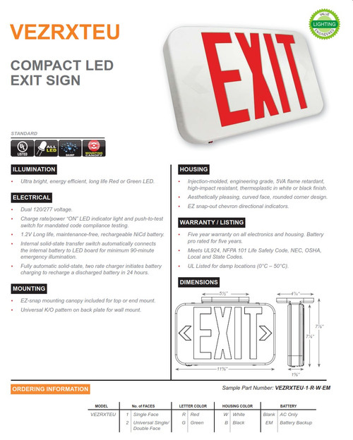VEZRXTEU-Compact LED Exit Sign   •  Injection-molded, engineering grade, 5VA flame retardant, high-impact resistant, thermoplastic in white or black finish.