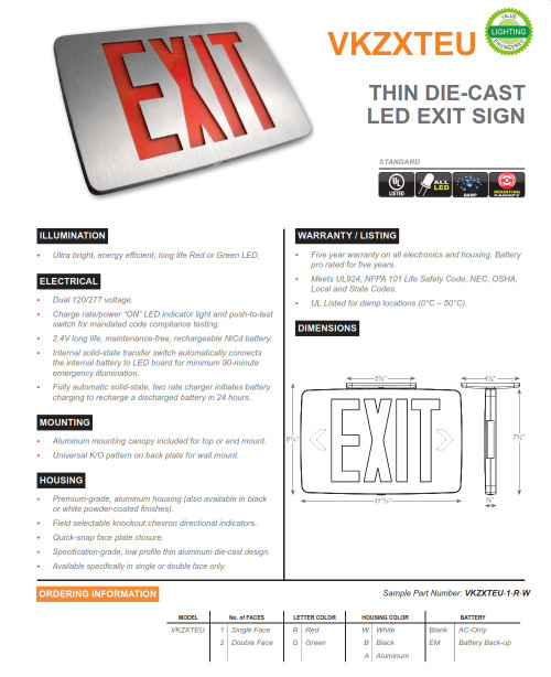 VKZXTEU  Thin LED Die-Cast Exit Sign    •  Premium-grade, aluminum housing (also available in black or white powder-coated finishes).