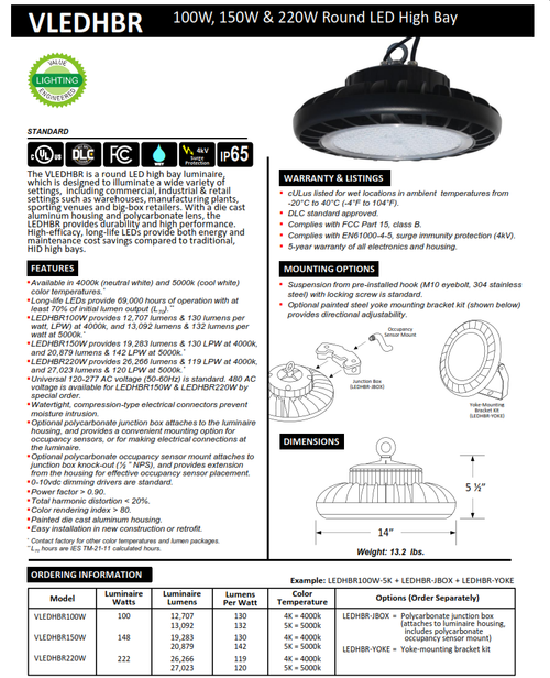 VLEDHBR   LED HIGH BAY ROUND - 100W, 150W & 220W, 5000K -Round LED high bay luminaire, which is designed to illuminate a wide variety of settings, including commercial, industrial & retail settings such as warehouses, manufacturing plants, etc.