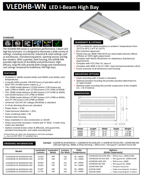VLEDHB-WN series is a premium-performance, I-beam LED high bay luminaire. It is designed to illuminate a wide variety of settings, including commercial, industrial & retail settings such as warehouses, manufacturing plants, etc.