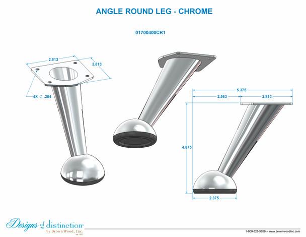 "4-7/8"" Chrome Angled Round Leg"