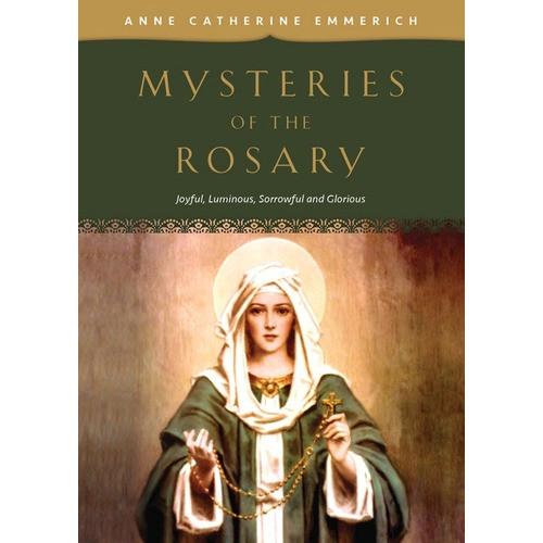 Mysteries of the Rosary: Joyful, Luminous, Sorrowful and Glorious Mysteries