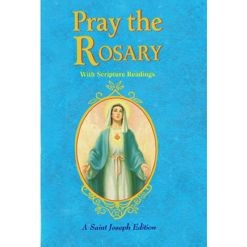 Pray the Rosary (Expanded Edition)