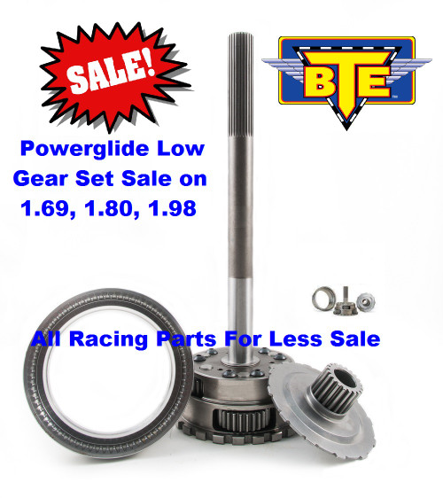 BTE 1.80 Straight Cut Powerglide Planetary Gear Set BTE247480 at Drag Race Car Parts with FREE SHIPPING and  INSTANT REBATE SALE SAVINGS