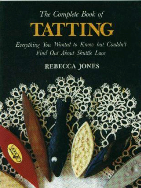 LACIS - The Complete Book Of Tatting (LAC-BA02) 9780916896393