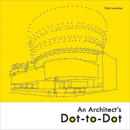 STERLING PUBLISHING - Batsford Books-An Architect's Dot-To-Dot (BTS-44007) 9781849944007