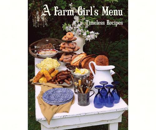ADVENTURE KEEN - A Farm Girl's Menu: Timeless Recipes Book (AP06686) 9780963606686