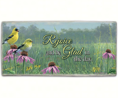 COUNTER ART - Beautiful Songbird Rejoice and Be Glad - Sign CART33476 073143334769