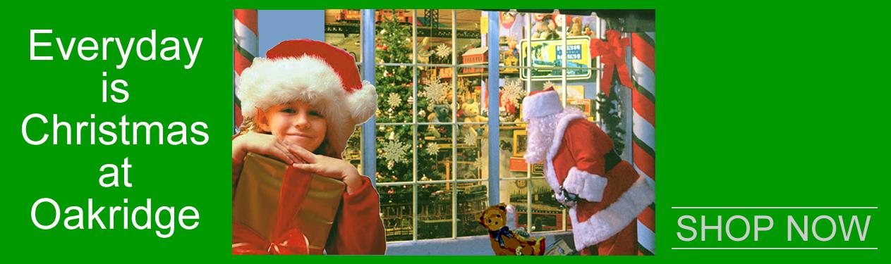 Everyday is Christmas at Oakridge!
