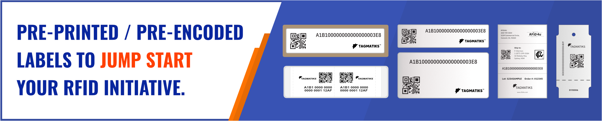 PRE-PRINTED / PRE-ENCODED LABELS TO JUMP START YOUR RFID             INITIATIVE.