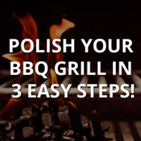 How to Polish Your BBQ Grill in 3 Easy Steps