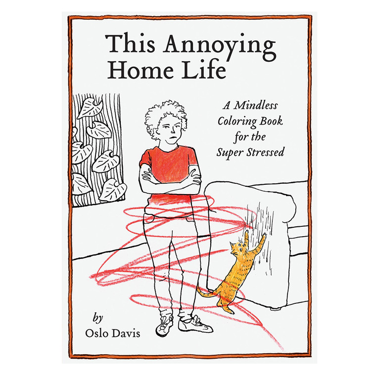 This Annoying Home Life: A Coloring Book