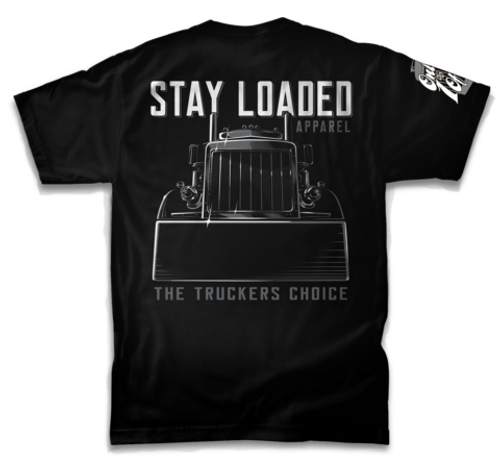 Stay Loaded T-Shirt - Truckers Choice