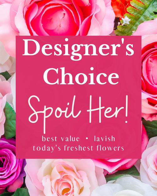 Designer's Choice Spoil Her!