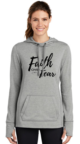 """Faith over Fear"" - LST296 Sport-Tek ® Ladies Tri-Blend Wicking Fleece Hooded Pullover"