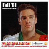 Elvis Fall '61 - 60th Anniversary Edition - The October Sessions (Double Album) | Elvis Presley