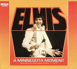 Elvis, A Minnesota Moment FTD CD : October 17, 1976 : Elvis Presley FTD CD