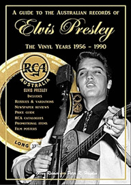 A Guide to the Australian Records of Elvis Presley The Vinyl Years 1956-1990 Book