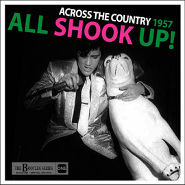 Elvis: All Shook Up! | Across The Country 1957 | The Bootleg Series CD