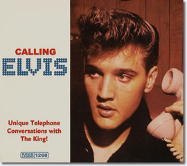 Calling Elvis : Elvis Presley CD (Elvis on the telephone)