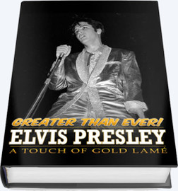 Elvis Presley : A Touch of Gold Lamé (Greater Than Ever) Hardcover Book