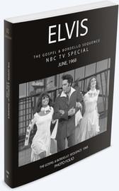 Elvis: NBC TV Special June 28, 1968. The Gospel & Bordello Sequence Book | Elvis Presley