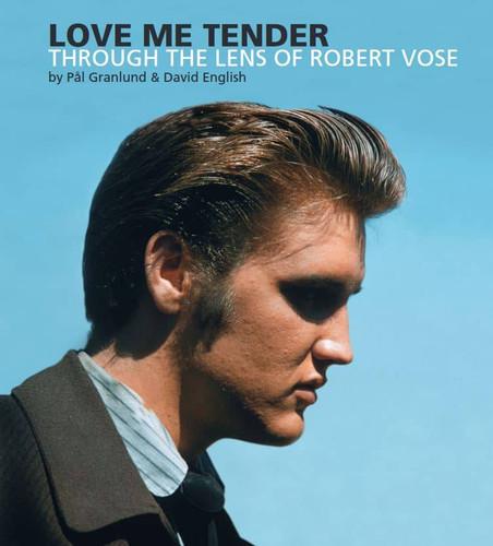 Elvis: Love Me Tender - Through The Lens Of Robert Vose Hardcover Book   FTD   Elvis Presley