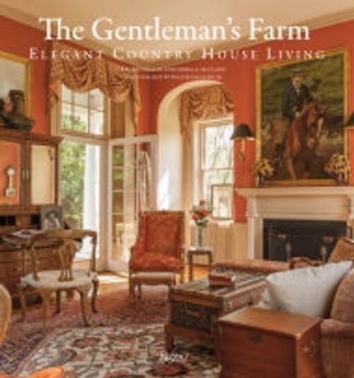 The Gentleman's Farm: Elegant Country House Living