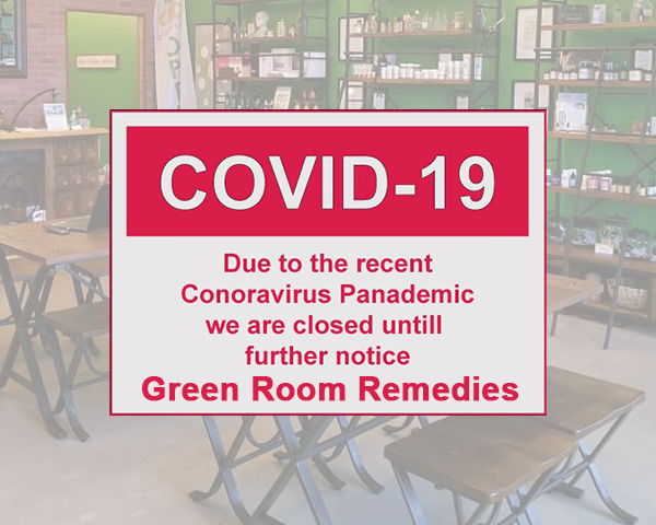 Green Room Remedies Closed due to COVID-19 Virus