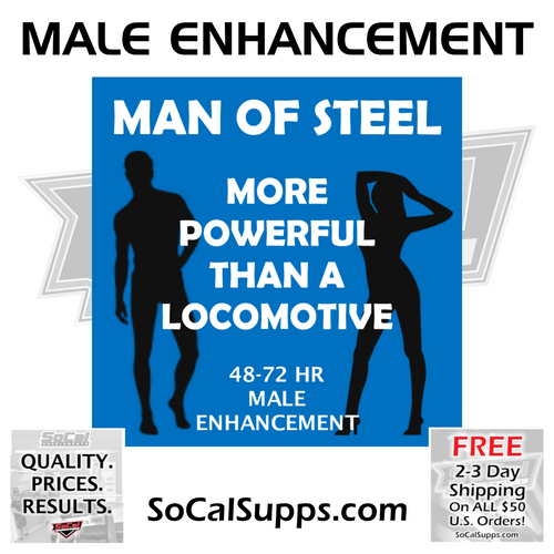 MAN OF STEEL: Unbelievable Male Enhancement