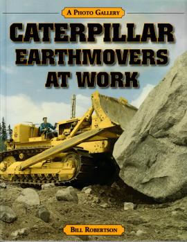 CATERPILLAR EARTHMOVERS AT WORK Book by Bill Robertson
