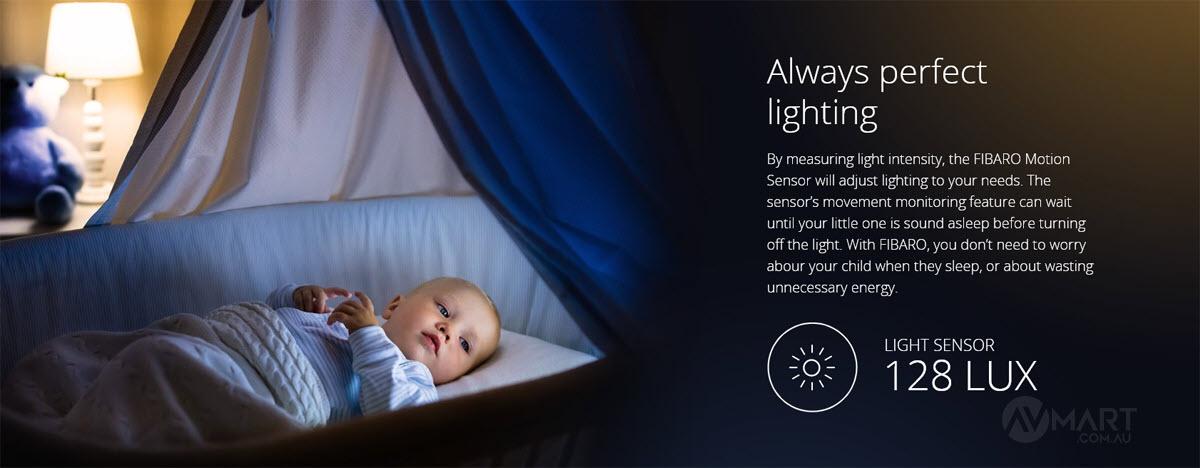 By measuring light intensity, the FIBARO Motion Sensor will adjust lighting to your needs.