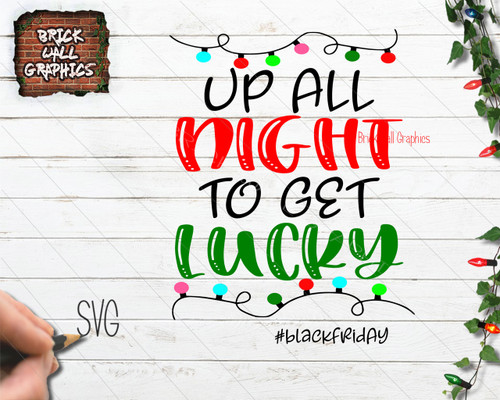 Up All Night To Get Lucky Christmas SVG File
