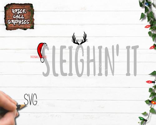 Sleighin It Christmas SVG FIle