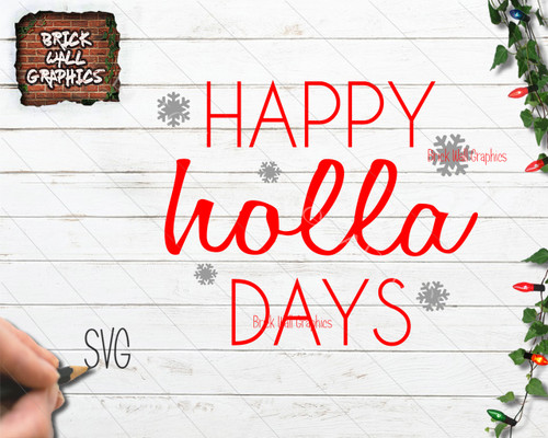 Happy Holla Days Christmas SVG File