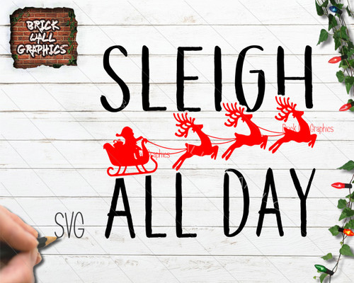 Sleigh All Day Christmas SVG File