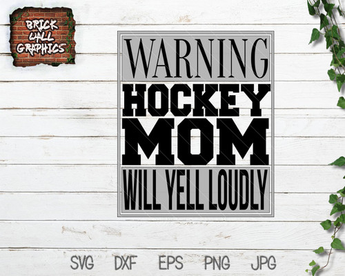 Warning Hockey Mom Will Yell Loudly SVG File