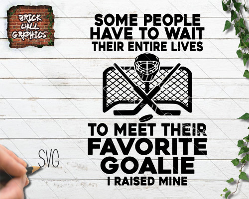 91e33411c42a0 Favorite Goalie Hockey SVG File