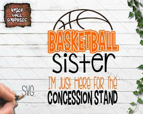 basket sister im just here for the concession stand svg file