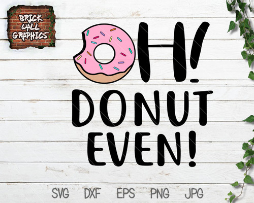 I'm Just Here for the Donuts SVG File